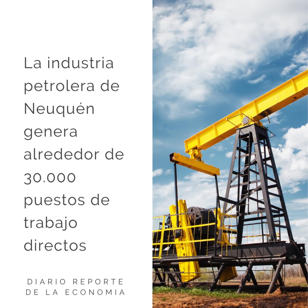 La industria petrolera de Neuquén